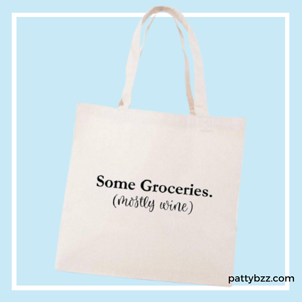 Reusable Canvas Tote Bag-with 4 different sayings personalized in black